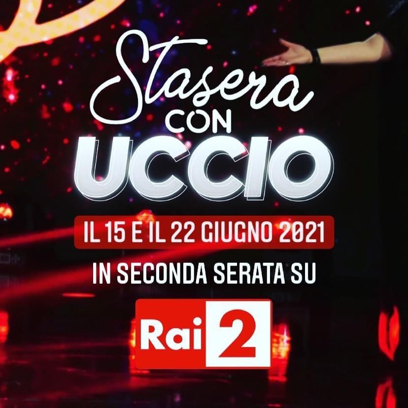 """Consulenza e post produzione musicale per programma televisivo in due puntate """"Stasera con Uccio"""" - RAI 2"""